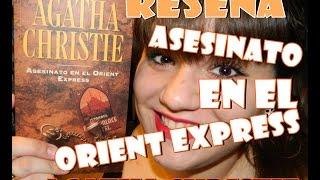 Reseña Asesinato en el Orient Express - Agatha Christie