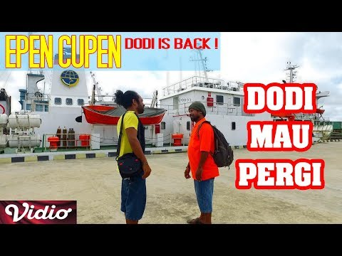 Epen Cupen DODI IS BACK ! - DODI MAU PERGI