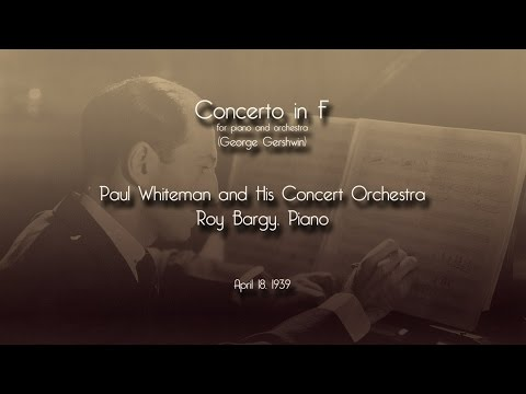 Gershwin - Concerto in F (1939) Paul Whiteman, Roy Bargy