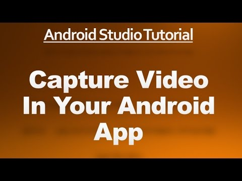 Android Studio Tutorial - 69 - Capture Video