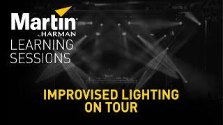 Martin Learning Sessions: Improvised Lighting on Tour