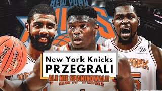 NEW YORK KNICKS znów PRZEGRALI, ale nie spanikowali ► NBA po POLSKU