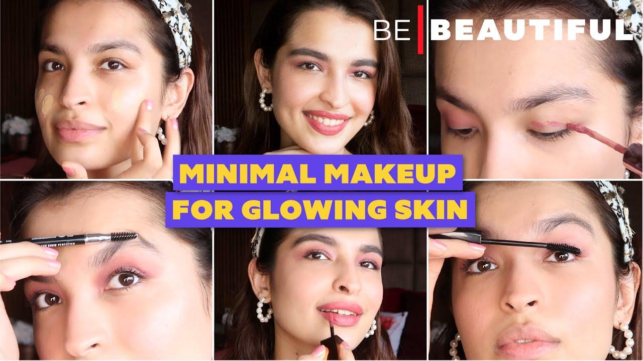 Minimal Makeup Routine For Fresh & Glowing Skin   कैसे करे नो मेकअप, मेकअप लुक   Be Beautiful
