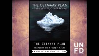 The Getaway Plan - Rhapsody On A Windy Night