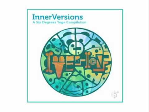 """InnerVersions"" - A Six Degrees Yoga Compilation"