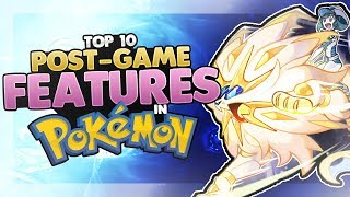 Top 10 Post Game Features in Pokémon
