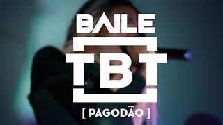 Baile TBT  - [ EDIÇÃO PAGODÃO ] (2019)