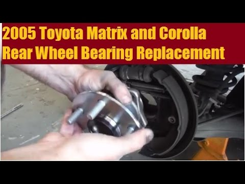 2005 Toyota Matrix And Corolla Rear Wheel Bearing Hub Replacement