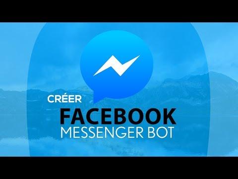 Comment Créer votre Facebook Messenger Bot