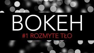 Gambar cover Bokeh - czyli rozmyte tło | FILM PRO