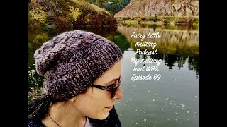 Knitting Podcast Fairy Little Episode 69 Toy Knitting and WIPS