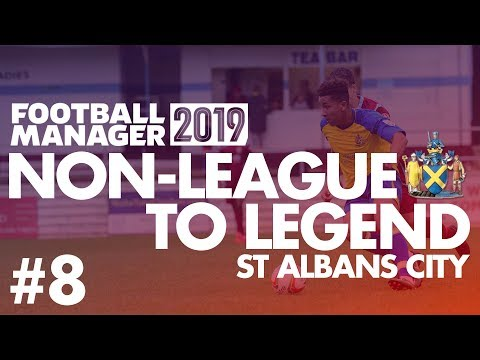Non-League to Legend FM19 | ST ALBANS | Part 8 | DAYLE SOUTHWELL | Football Manager 2019