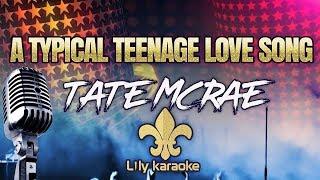 Tate McRae - a typical teenage love song (Karaoke Version)