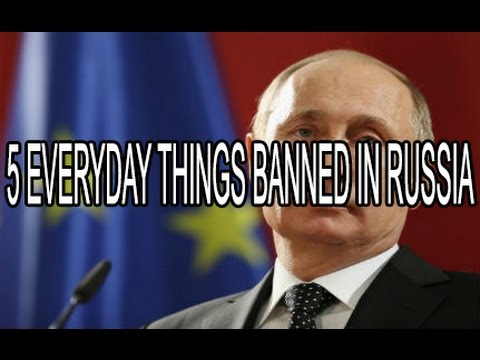 5 Everyday Things Banned in Russia | Top 5 Countdown