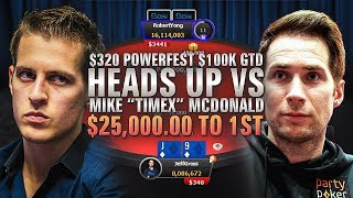 "$25,000 to 1st: FINAL TABLE $320 PKO 6-Max, HEADS UP w/ Mike ""Timex"" McDonald"