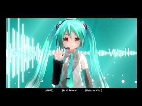 GHPZ - Hatsune Miku [V3 Eng] - Glass Wall [MJQ Retune]