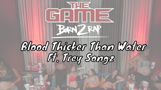 The Game - Blood Thicker Than Water ft. Trey Songz [Born 2 Rap]