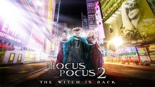 Hocus Pocus 2 The Witch Is Back!