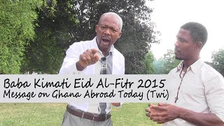 Baba Kimati Eid Al-Fitr 2015  Message on Ghana Abroad Today (Twi)