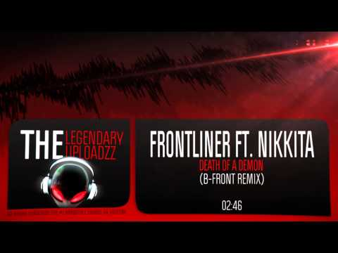 Frontliner Ft. Nikkita - Death Of A Demon (B-Front Remix) [FULL HQ + HD]