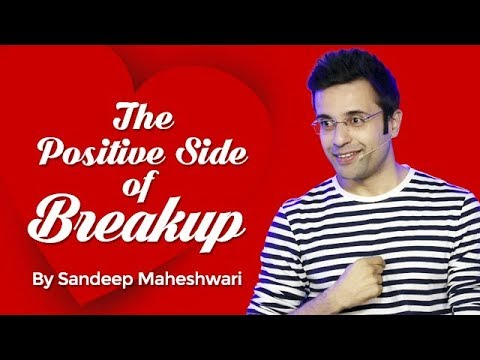 The Positive Side of Breakup – By Sandeep Maheshwari I Hindi