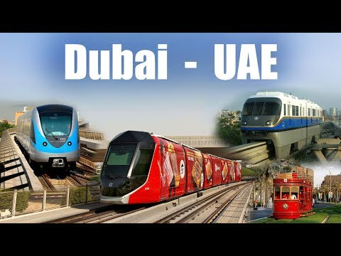 DUBAI TRAM, MONORAIL & METRO  (2017)