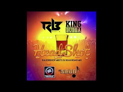 Ravi B x RazorShop x DJ Sean x King Bubba  HeadShot RoadMix 2020