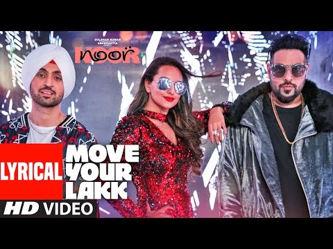 Move Your LakkLyrical Video Song | Noor | Sonakshi Sinha & Diljit Dosanjh, Badshah | T-Series