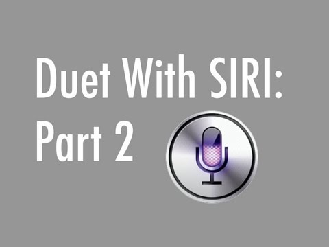 Duet With Siri: Part 2 (iPhone 5 Song) (Song A Day #1365)