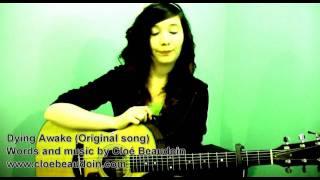 Dying Awake-Original song by cloebeaudoin