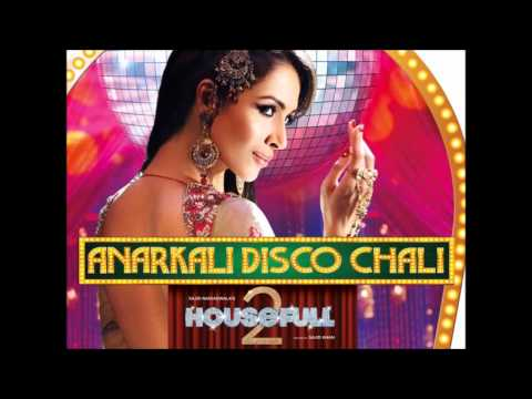 Anarkali Disco Chali | Housefull 2 | High Definition Full Audio Song