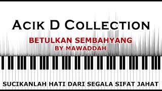 MAWADDAH - BETULKAN SEMBAHYANG LIRIK BY ACIK D COLLECTION