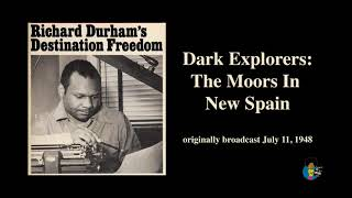 Destination Freedom - Dark Explorers (1948) | The Moors In New Spain