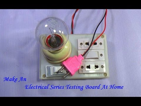 How To Make An Electrical Series Testing Board