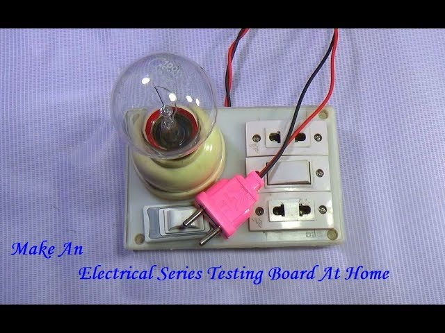 How To Make An Electrical Series Testing Board Youtube