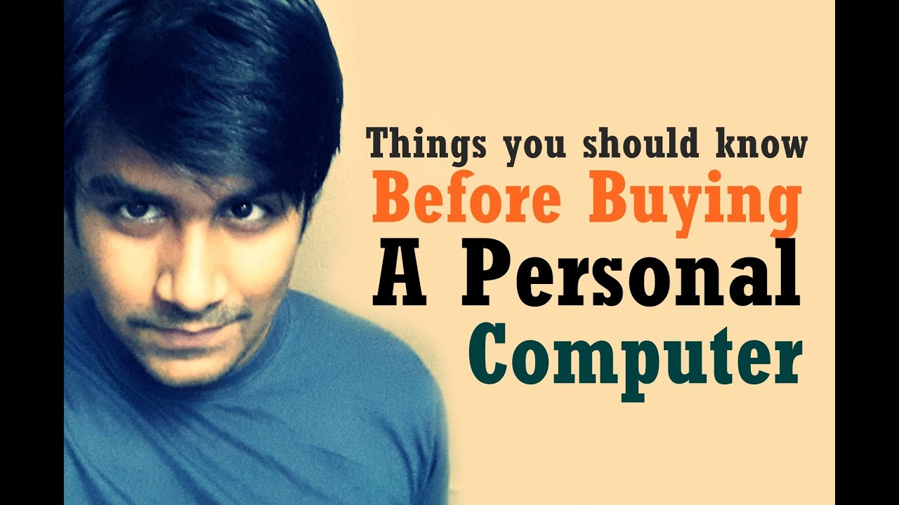 Things you should know before purchasing a personal computer (In Hindi)