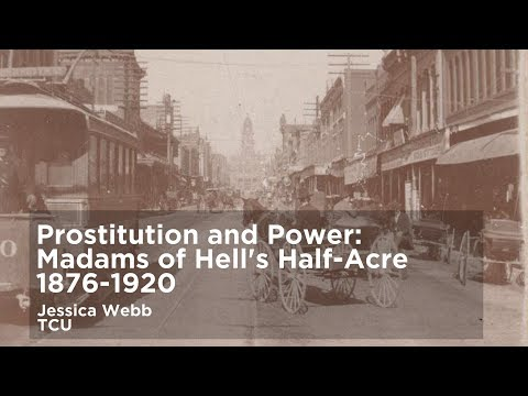 Prostitution and Power: Madams of Hell's Half-Acre, 1876 - 1920