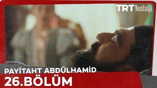 Payitaht 'Abdülhamid' 26.Bölüm