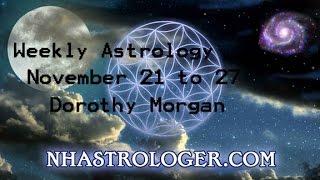 Astrology Weekly Nov 21 to 27, 2016 Dorothy Morgan