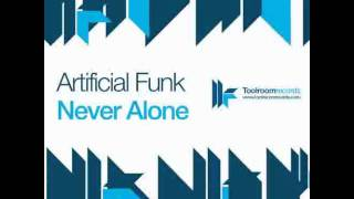 Artificial Funk - Never Alone (Seamus Haji Remix)