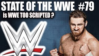 Is WWE Too Scripted ? STATE OF THE WWE #79