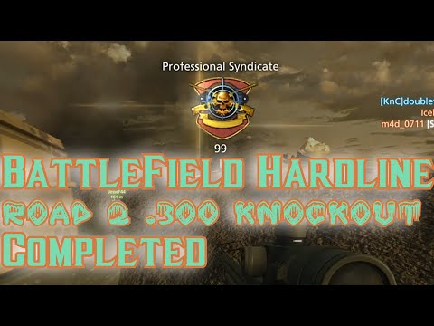 BattleField Hardline | Road To .300 Knockout #2 Completed | Professional Syndicate