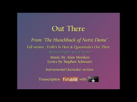"""Out There"" semitone-higher version (The Hunchback of Notre Dame) / karaoke"