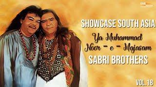 Ya Muhammad Noor - e - Majasam   Sabri Brothers   Showcase South Asia - Vol.18