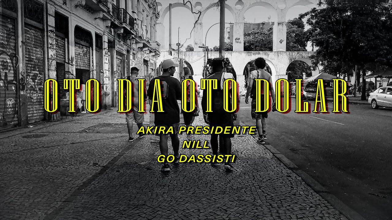 Akira Presidente - Oto Dia, Oto Dólar part. Nill e Go Dassisti | Clipe Oficial