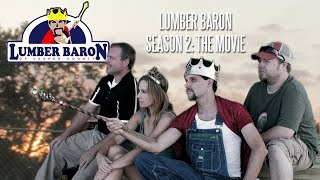 Lumber Baron - Season 2: The Movie - Comedy Series