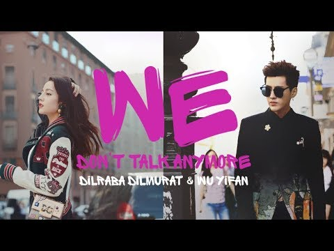 [MV Fanmade] We Don't Talk Anymore ♫ Kris X Dilraba 《吴亦凡迪丽热巴》