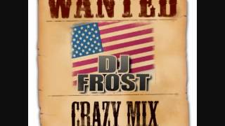 DJ Frost - Crazy Mix 2012