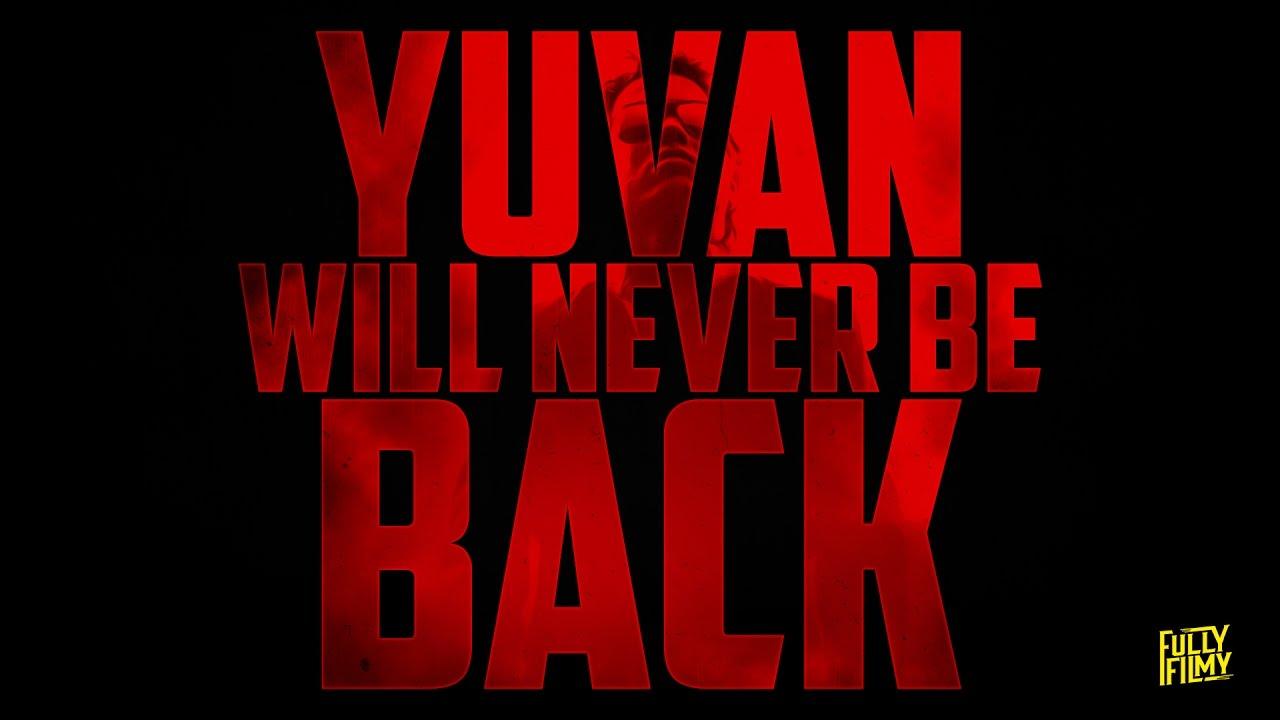 Yuvan will never be BACK | Fully Filmy