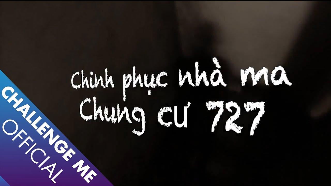 [Tập 3] Chung cư 727 – Chinh Phục Nhà Ma